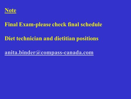 Note Final Exam-please check final schedule Diet technician and dietitian positions