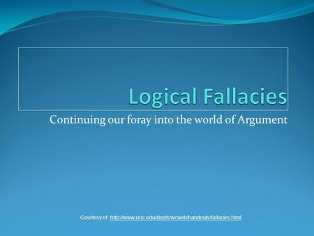 Continuing our foray into the world of Argument