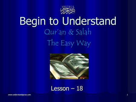 Www.understandquran.com1 Begin to Understand Qur'an & Salah The Easy Way Lesson – 18.