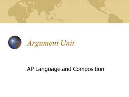 Argument Unit AP Language and Composition. Deductive Reasoning General Particular.