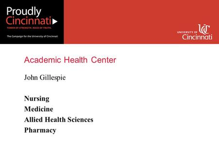 Academic Health Center John Gillespie Nursing Medicine Allied Health Sciences Pharmacy.