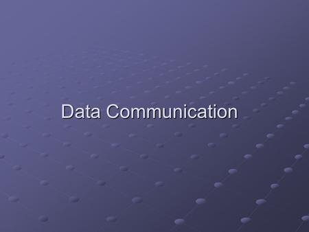 Data Communication. 2 Data Communications Data communication system components: Message Message Information (data) to be communicated. Sender Sender Device.