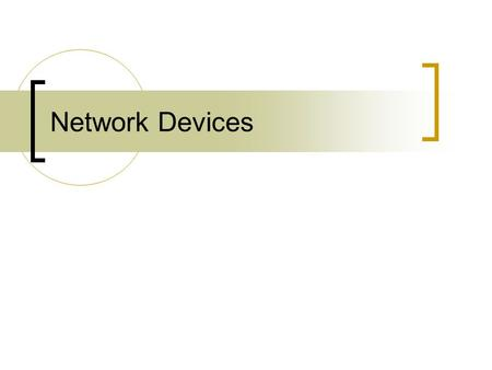 Network Devices.