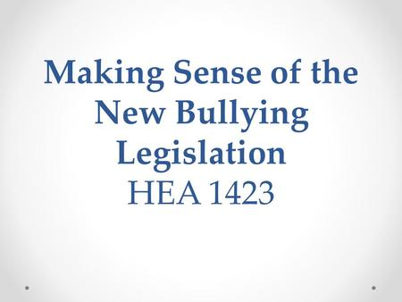 Making Sense of the New Bullying Legislation HEA 1423