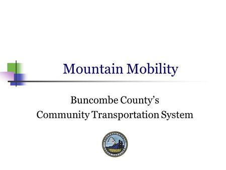 Mountain Mobility Buncombe County's Community Transportation System.