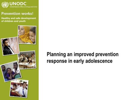 Planning an improved prevention response in early adolescence.