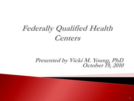 Presented by Vicki M. Young, PhD October 19, 2010 1.