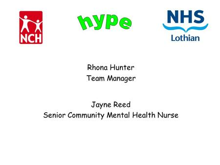 Rhona Hunter Team Manager Jayne Reed Senior Community Mental Health Nurse.