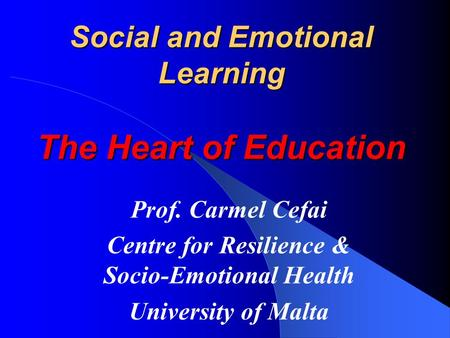 Social and Emotional Learning The Heart of Education