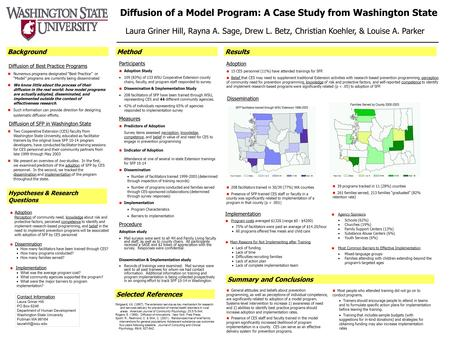 Participants Adoption Study 109 (83%) of 133 WSU Cooperative Extension county chairs, faculty, and program staff responded to survey Dissemination & Implementation.