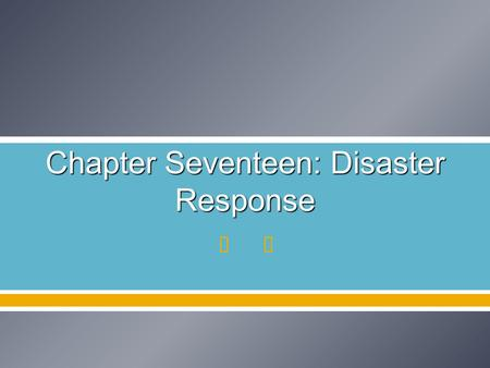 " Chapter Seventeen: Disaster Response. Natural Disasters with a Significant Impact on Disaster Response  San Fernando, CA, earthquake of 1971 ""Quake-proofing."