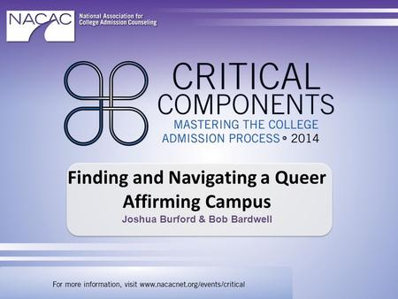 Finding and Navigating a Queer Affirming Campus Joshua Burford & Bob Bardwell.