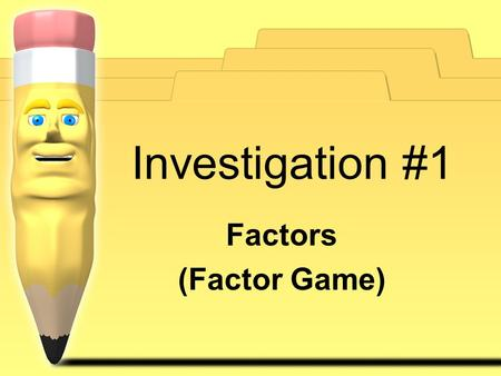 Investigation #1 Factors (Factor Game).