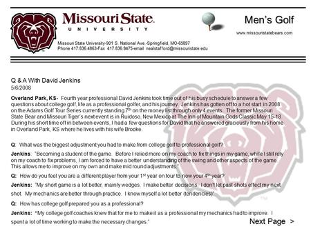 Men's Golf Men's Golfwww.missouristatebears.com Missouri State University-901 S. National Ave.-Springfield, MO-65897 Phone 417.836.4863-Fax 417.836.8475-email.
