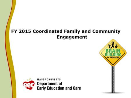 FY 2015 Coordinated Family and Community Engagement.