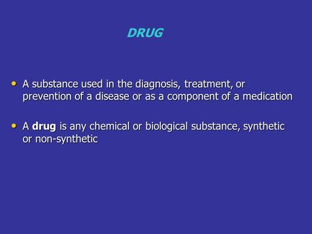 A substance used in the diagnosis, treatment, or prevention of a disease or as a component of a medication A substance used in the diagnosis, treatment,