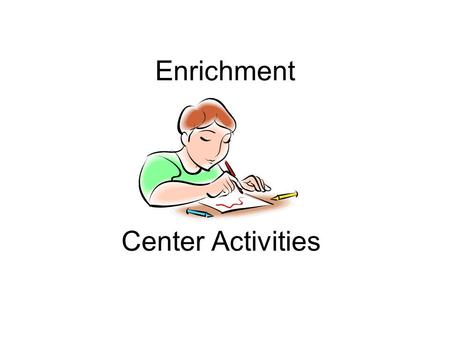 Enrichment Center Activities. Enrichment Card Draw 3 pictures that show events from beginning, middle and end of the story. Write a sentence that describes.