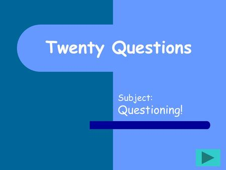 Twenty Questions Subject: Questioning! ~Twenty Questions~ where YOU write the questions!! To Play: I will show you a reading scenario. You will need.