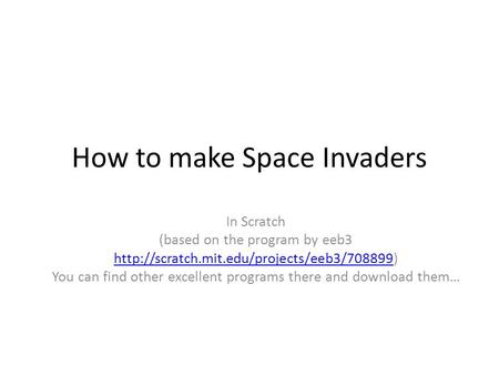 How to make Space Invaders In Scratch (based on the program by eeb3