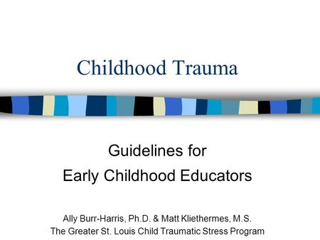 Childhood Trauma Guidelines for Early Childhood Educators