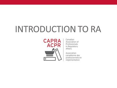 INTRODUCTION TO RA. OVERVIEW What is Regulatory Affairs ? Other Functional Areas of Interest Who are Regulatory Professionals? Why consider a career in.