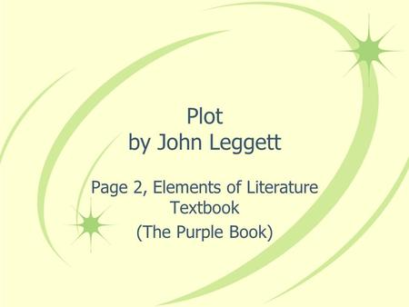 Plot by John Leggett Page 2, Elements of Literature Textbook (The Purple Book)