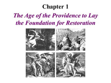 Chapter 1 The Age of the Providence to Lay the Foundation for Restoration.