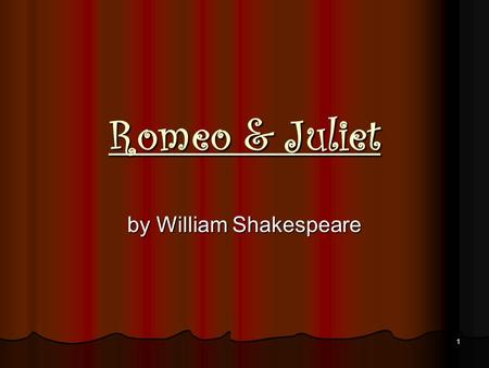 1 Romeo & Juliet by William Shakespeare 2 The Capulets Lord & Lady Capulet Lord & Lady Capulet Tybalt Tybalt Nurse Nurse Juliet Juliet Peter Peter Sampson.