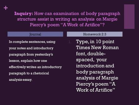 + In complete sentences, using your notes and introductory paragraph from yesterday's lesson, explain how one effectively writes an introductory paragraph.