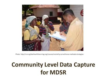 Community Level Data Capture for MDSR Photo: