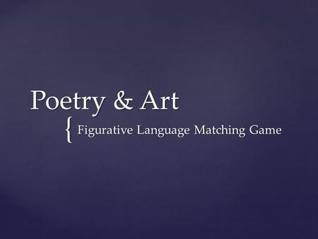 { Poetry & Art Figurative Language Matching Game.