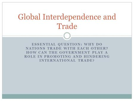 Global Interdependence and Trade
