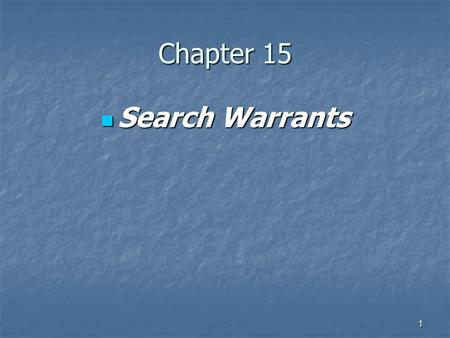 1 Chapter 15 Search Warrants Search Warrants. 2 Search Warrants Search warrants fall under the 4 th Amendment Search warrants fall under the 4 th Amendment.