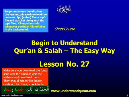 1 www.understandquran.com Short Course Begin to Understand Qur'an & Salah – The Easy Way Lesson No. 27 www.understandquran.com www.understandquran.com.