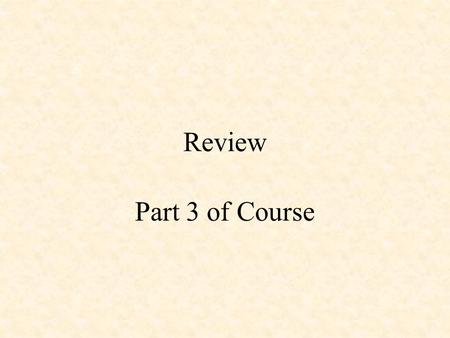 Review Part 3 of Course. Passive Circuit Elements i i i + -