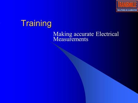 Training Making accurate Electrical Measurements.