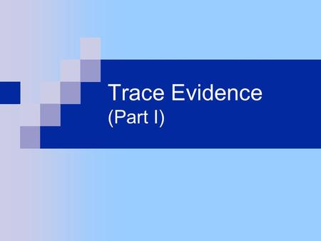 Trace Evidence (Part I). Summary  Microscopic Analysis  Types of Trace Evidence  Glass  Hair (fur)  Fibers  Paint  Soil  Gunshot Residue.
