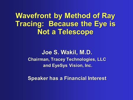 Wavefront by Method of Ray Tracing: Because the Eye is Not a Telescope