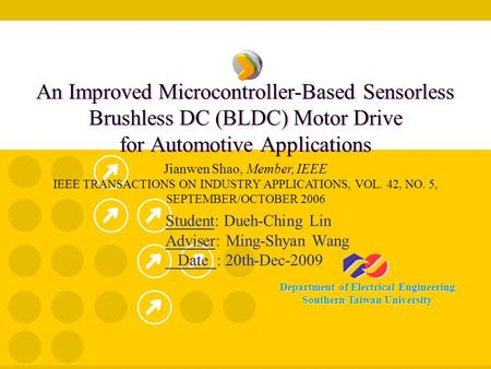 Department of Electrical Engineering Southern Taiwan University An Improved Microcontroller-Based Sensorless Brushless DC (BLDC) Motor Drive for Automotive.