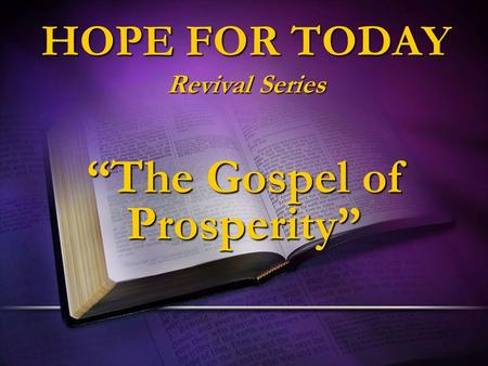 "HOPE FOR TODAY Revival Series ""The Gospel of Prosperity"""