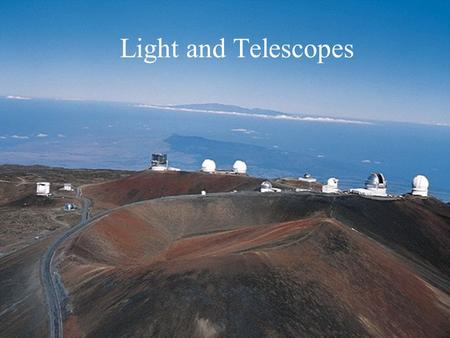 Light and Telescopes.