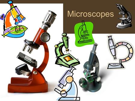 Microscopes Microscopes are instruments used to produce an enlarged image of an object. When dealing with microscopes there are 2 very Important terms!