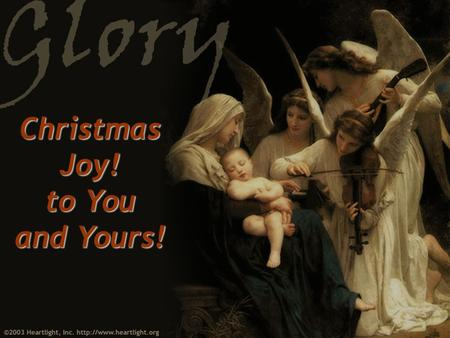 Christmas Joy! to You and Yours!. Great Is The Lord.