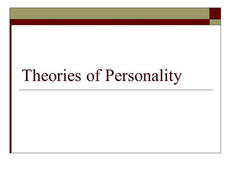 "Theories of Personality. What is personality  A person's characteristic pattern of thinking, feeling, and acting  ""An individuals' unique variation."