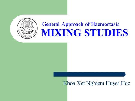 MIXING STUDIES General Approach of Haemostasis