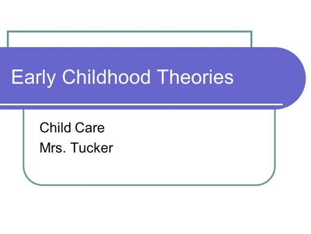 Early Childhood Theories