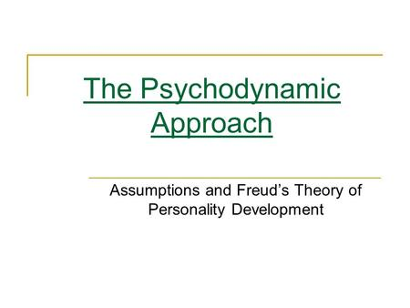 The Psychodynamic Approach