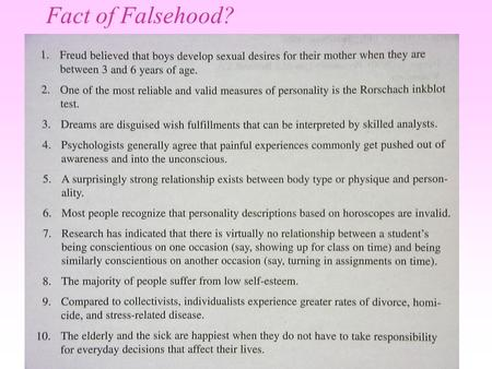 Fact of Falsehood?. Chapter 13: Personality w Defined: unique and relatively consistent pattern of thoughts, feelings and actions w Is personality stable.