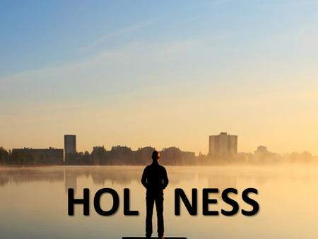 HOLNESS. in the last days perilous times shall come. For men shall be lovers of their own selves lovers of pleasures more than lovers of God 2 Timothy.