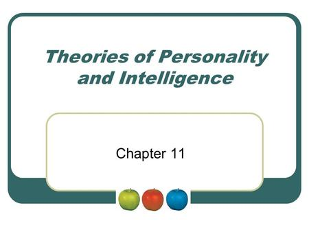 Theories of Personality and Intelligence Chapter 11.